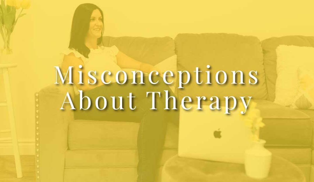 Misconceptions About Therapy