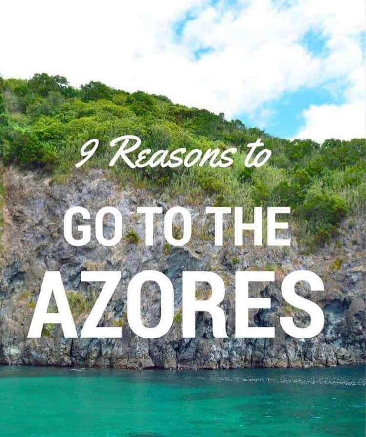 9 Reasons to Visit the Azores