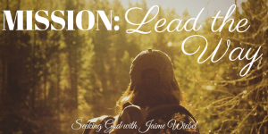 Mission: Lead the Way and Sitting Among Friends #53