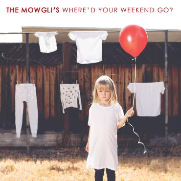 The Mowgli's Where'd Your Weekend Go