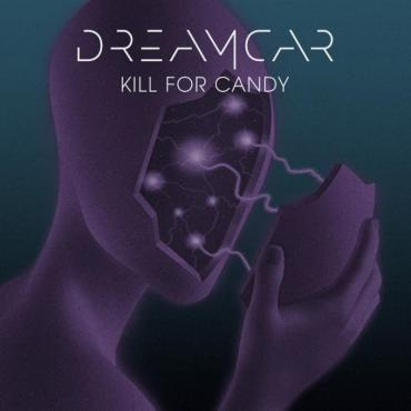 DREAMCAR Kill For Candy