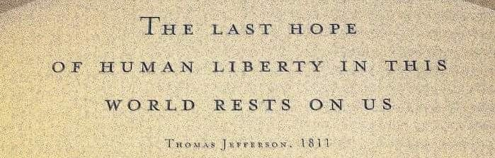 cropped-The-Last-Hope-of-Human-Liberty-in-This-World-Rests-on-Us-1.jpg