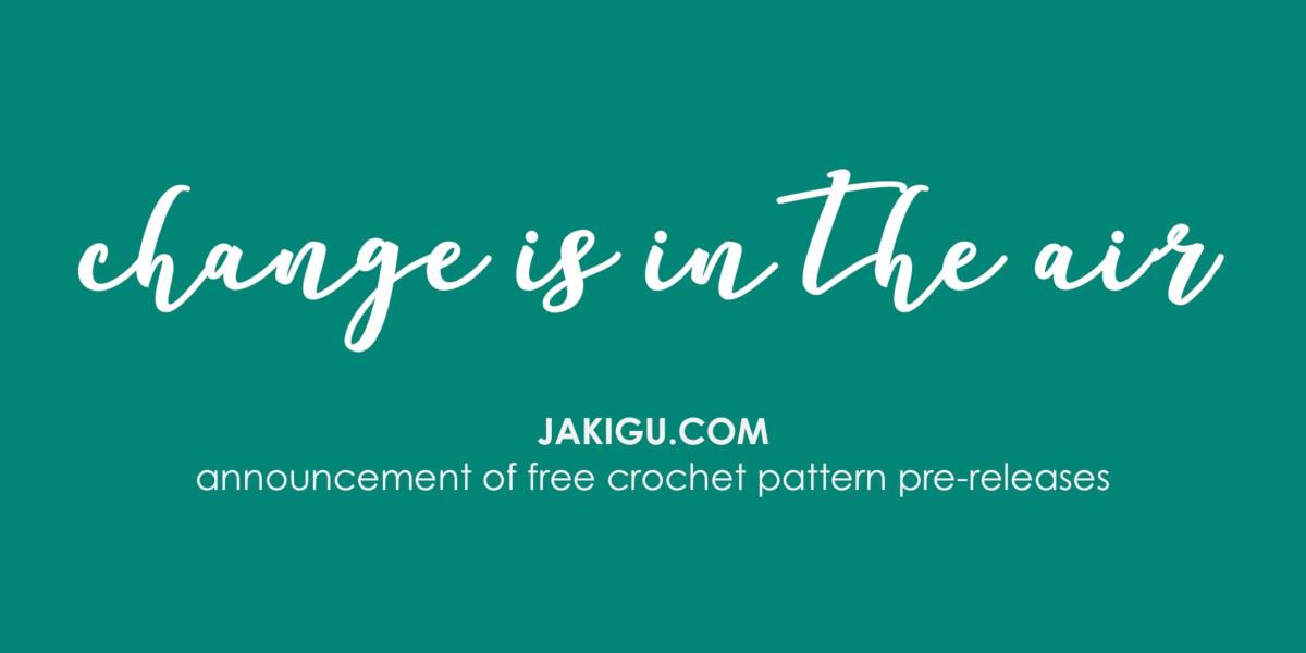 jakigu.com | free crochet pattern pre-release announcement