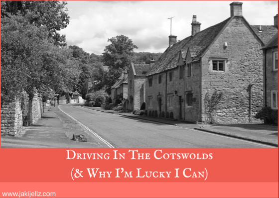 Driving In The Cotswolds (& Why I'm Lucky I Can)