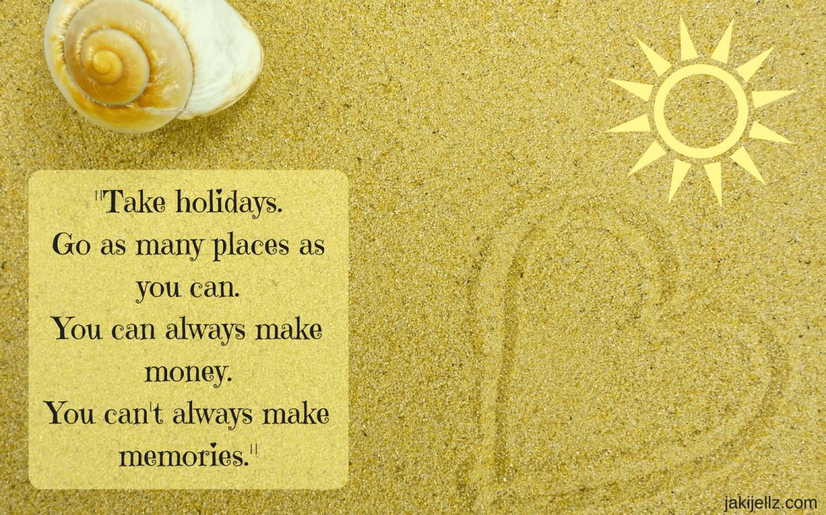 Make Memories – Wednesday Wisdom 24