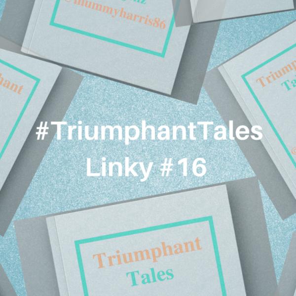 #TriumphantTalesLinky #16