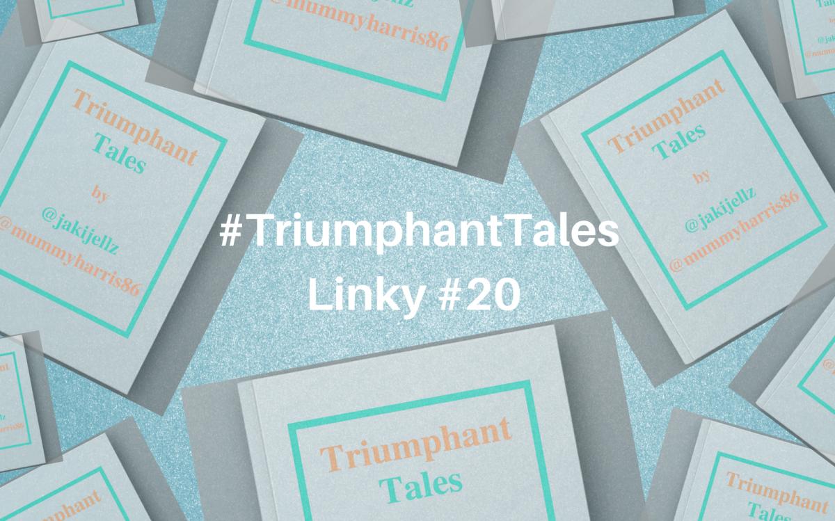 Triumphant Tales Linky #20