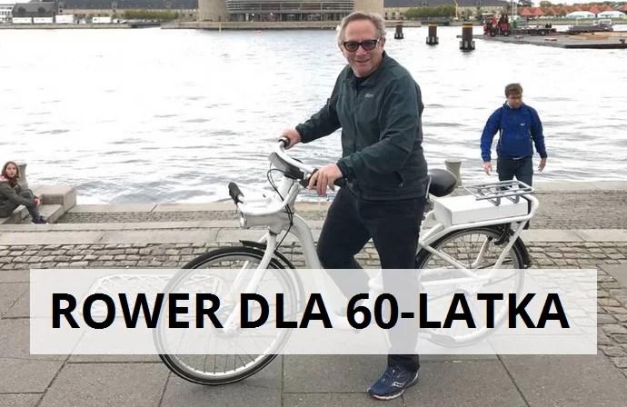 jaki rower dla 60 latka
