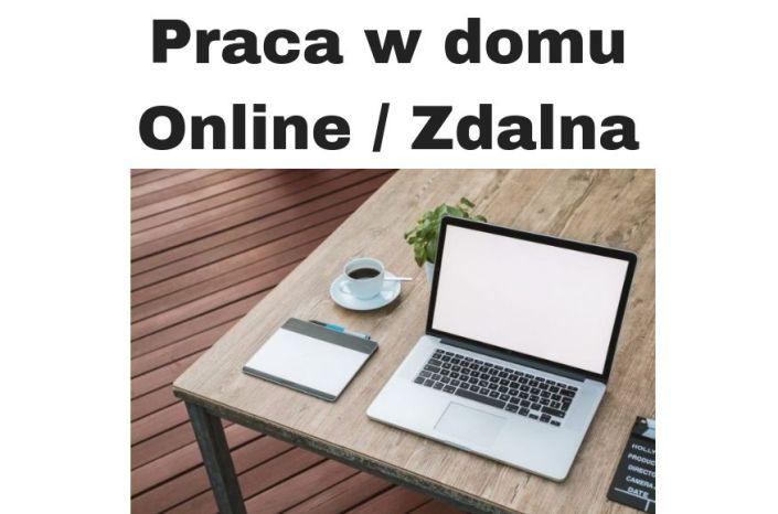 Praca w domu przez internet / zdalna na 2019-2020?!