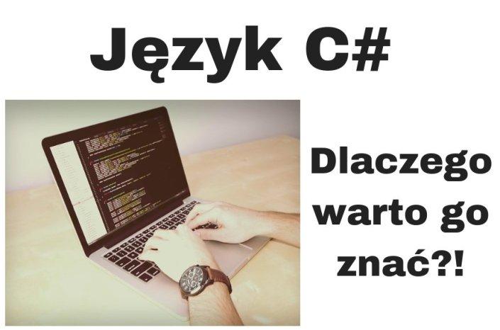Język C# - dlaczego warto go znać?!