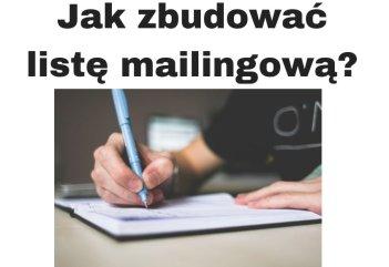 Jak zbudować listę mailingową i zdobyć subskrybentów?