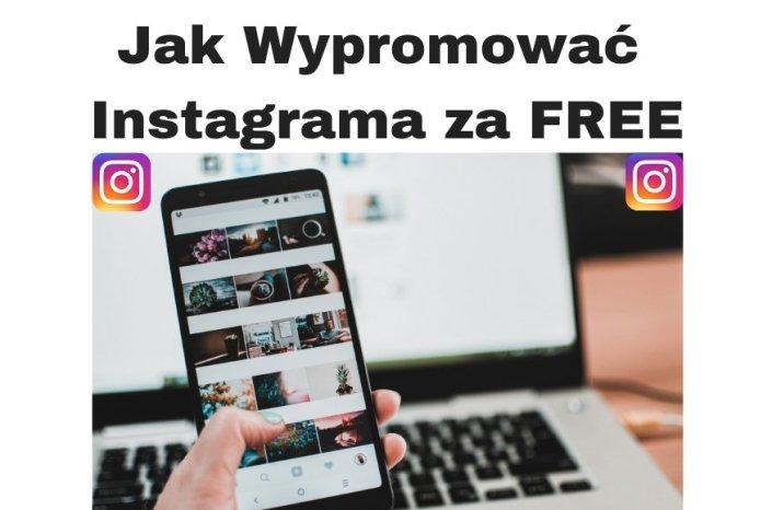 Jak wypromować się na Instagramie za darmo? 14 Wskazówek!