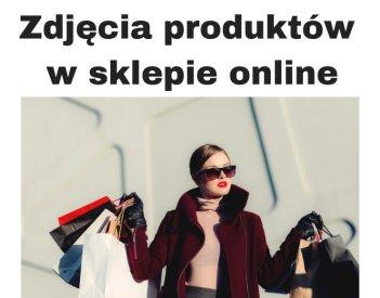Zdjęcia produktów do sklepu internetowego - TOP narzędzia i serwisy