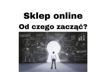 Myślisz o własnym sklepie internetowym Zobacz od czego zacząć!