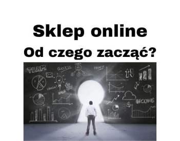 Myślimy o własnym sklepie internetowym? Zobaczmy od czego zacząć!