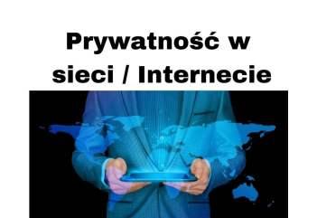 Prywatność w sieci czyli zagrożenie i ochrona prywatności w Internecie