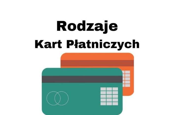 Rodzaje kart płatniczych w Polsce do płacenia bezgotówkowego