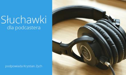 Słuchawki dla podcastera