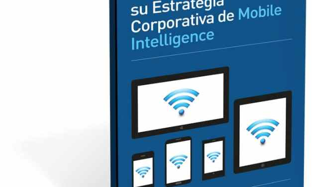 10 Claves para Definir su Estrategia Corporativa de Mobile Intelligence