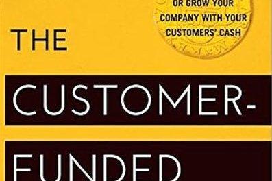 Cómo crear y hacer crecer un negocio con el dinero del cliente
