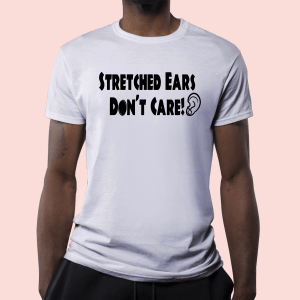 Stretched Ears Don't Care Tee