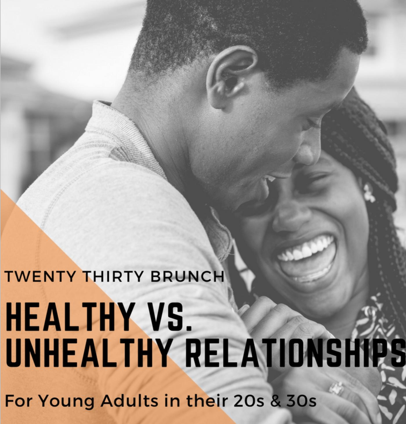 20s Amp 30s Brunch Healthy Vs Unhealthy Relationships