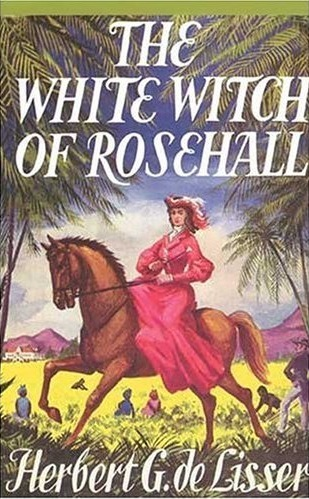 Herbert G. Delisser's The White Witch of Rosehall (1958 edition)