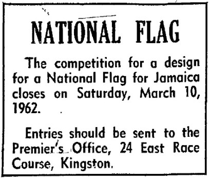 A reminder about the closing date for the National Anthem and National Flag competition (Source: The Daily Gleaner, Saturday, march 10, 1962, pg. 22)