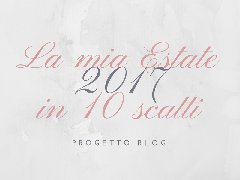 Contest Fotografico: La mia estate 2017 in 10 scatti