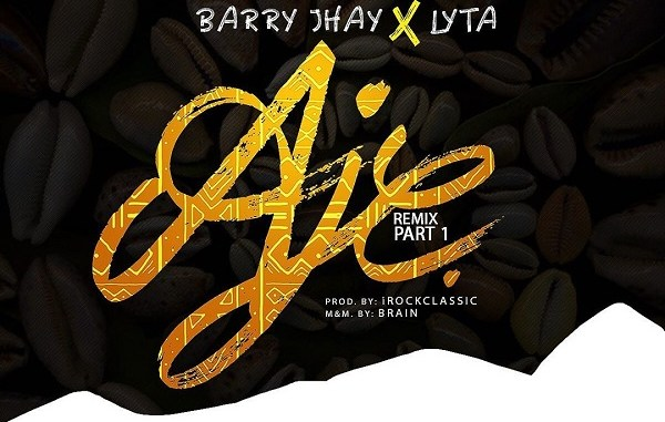 Jaywon – Aje (Remix) ft. Barry Jhay, Lyta