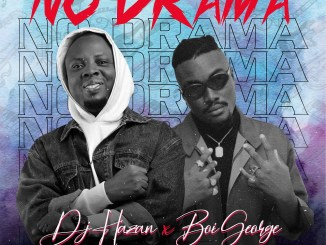 DJ Hazan – No Drama Ft. Boi George
