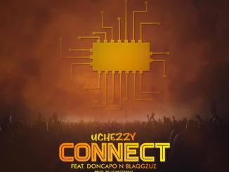 Uchezzy Ft. Doncapo & BlaqGzus - Connect