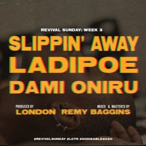 LadiPoe – Slippin Away Ft. Dami Oniru