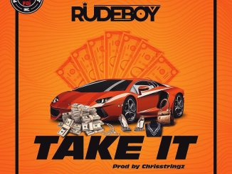 Rudeboy – Take It (Prod. Chrisstringz)