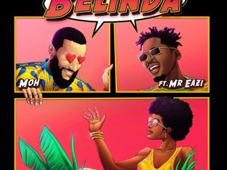 Moh – Belinda ft. Mr Eazi