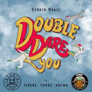 Studio Magic – Double Dare You ft. Dremo, Ichaba & Yonda