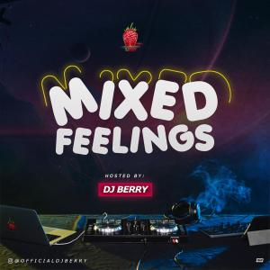 Dj Berry – Mixed Feelings Mixtape