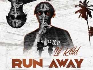 Lil Kold - Run Away