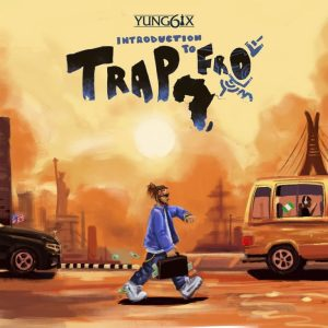 Yung6ix – Introduction to Trapfro Album