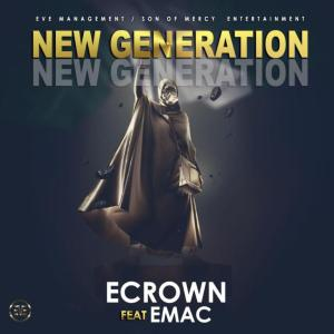 Ecrown Ft. Emac – New Generation
