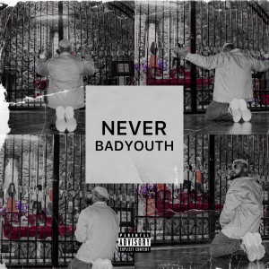 """Badyouth Drops Snippet for his upcoming single """"Never"""""""
