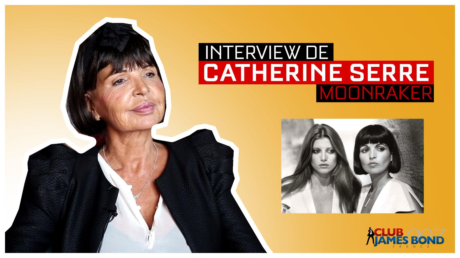MOONRAKER : Catherine Serre se confie sur sa carrière