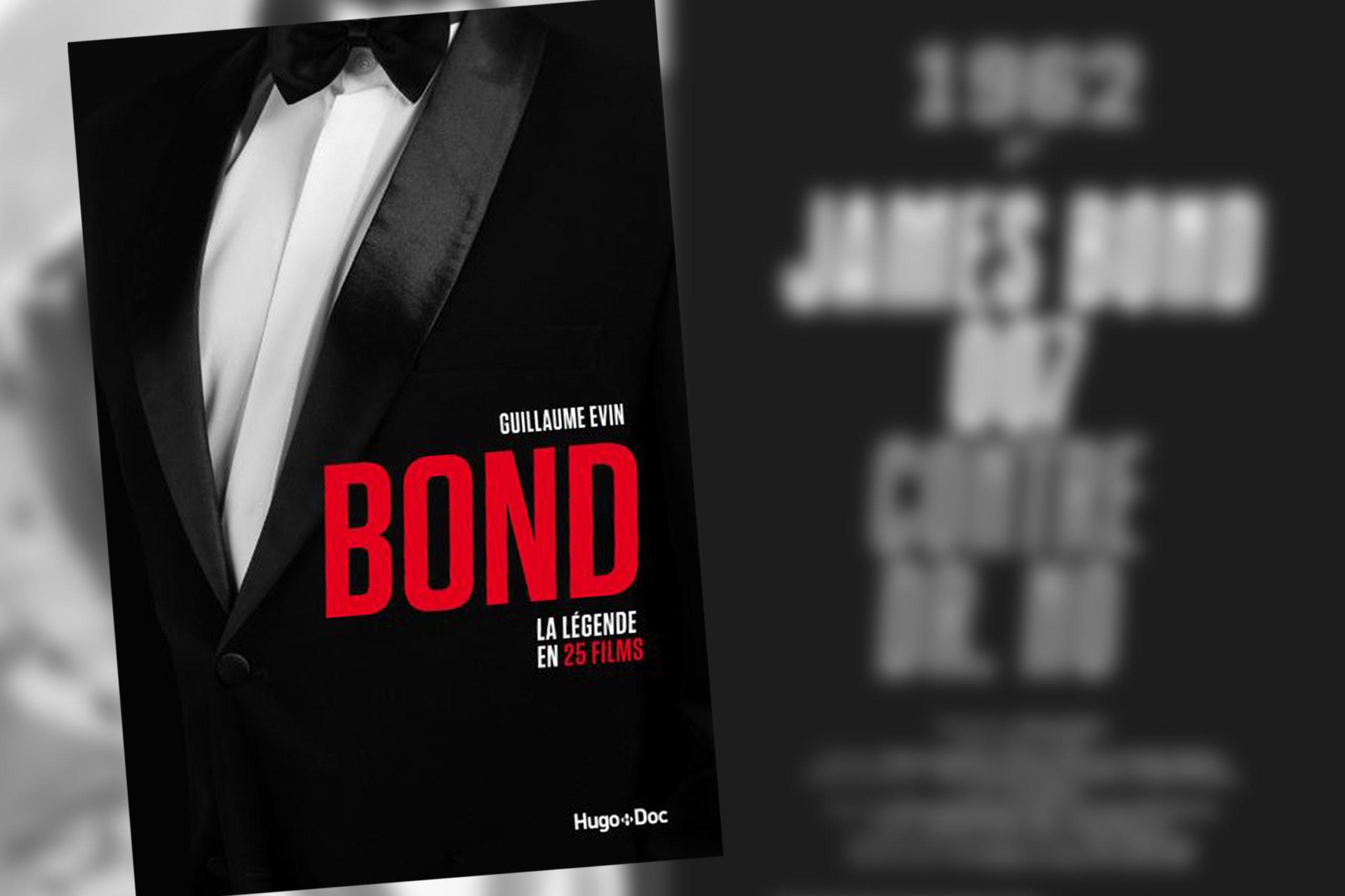 James Bond : La légende en 25 films, le nouveau livre de Guillaume Evin
