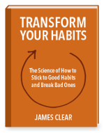 Transform Your Habits by James Clear