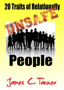 20 traits of relationally unsafe people, unsafe people, relationally unsafe, relationally unsafe people,
