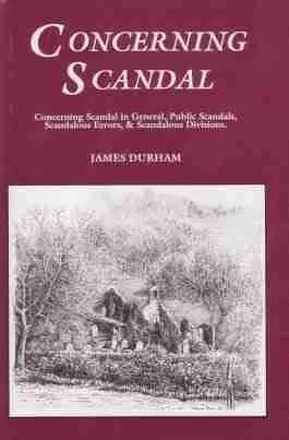 Treatise Concerning Scandal by James Durham Puritan Scottish Covenanters Naphtali Press Theology