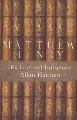 Life of Puritan Matthew Henry Bible Commentaries
