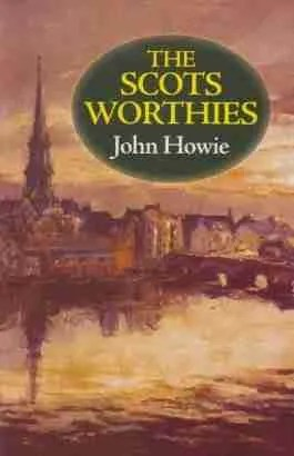 Scots Worthies by John Howie John Knox Samuel Rutherford Puritan Scottish Covenanters David Dickson Robert Baillie