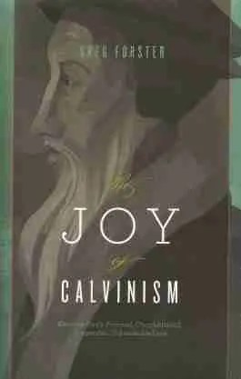 joy of calvinism