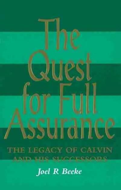 Joel R. Beeke Assurance Banner of Truth Trust Puritan John Calvin William Perkins
